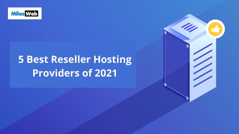 5 Best Reseller Hosting Providers of 2021